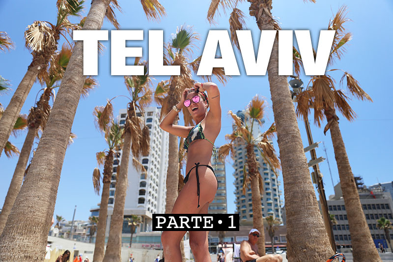 VIDEO – Soy Tendencia En Tel Aviv · PARTE 1